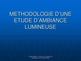 METHODOLOGIE D UNE ETUDE D AMBIANCE LUMINEUSE