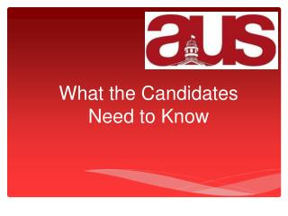 What the Candidates Need to Know