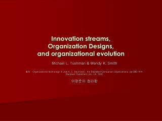 Innovation streams,  Organization Designs,  and organizational evolution