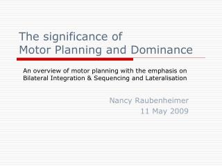 The significance of  Motor Planning and Dominance