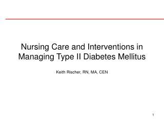 Nursing Care and Interventions in Managing Type II Diabetes Mellitus