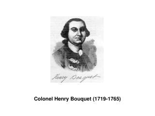 Colonel Henry Bouquet (1719-1765)