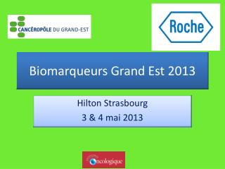 Biomarqueurs Grand Est 2013