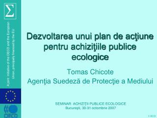 De zvoltarea unui plan de acţiune pentru achiziţiile publice ecologice