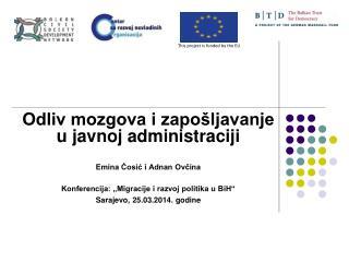 Odliv mozgova i zapošljavanje u javnoj administraciji Emina Ćosić i Adnan Ovčina