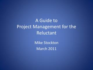 A Guide to Project Management for the Reluctant