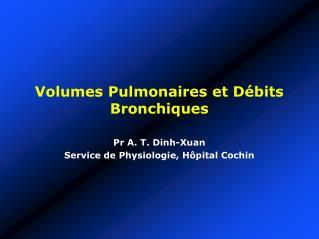 Volumes Pulmonaires et D�bits Bronchiques