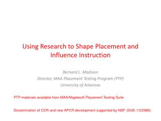 Using Research to Shape Placement and Influence Instruction