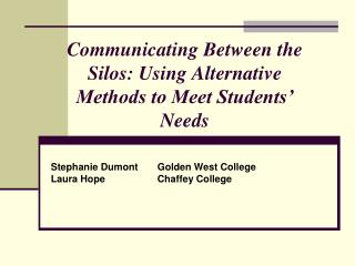 Communicating Between the Silos: Using Alternative Methods to Meet Students� Needs