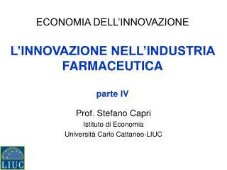 ECONOMIA DELL'INNOVAZIONE L'INNOVAZIONE NELL'INDUSTRIA FARMACEUTICA parte IV