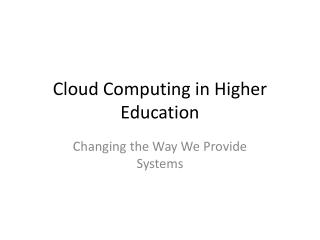 Cloud Computing in Higher Education