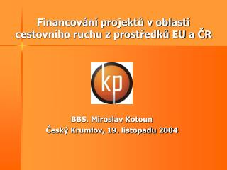 Financování projektů v oblasti cestovního ruchu z prostředků EU a ČR