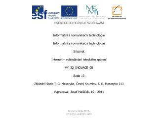Informační a komunikační technologie Informační a komunikační technologie Internet