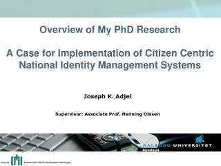 Joseph K. Adjei Supervisor: Associate Prof. Henning Olesen