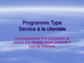 Programme Type  Service à la clientèle
