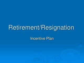 Retirement/Resignation