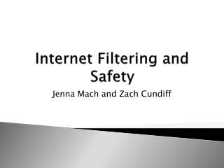 Internet Filtering and Safety