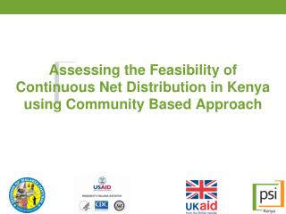 Assessing the Feasibility of Continuous Net Distribution in Kenya using Community Based Approach