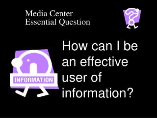 Media Center Essential Question