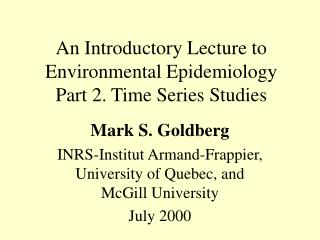 An Introductory Lecture to Environmental Epidemiology Part 2. Time Series Studies