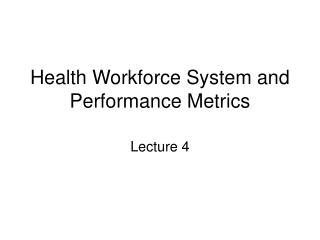 Health Workforce System and Performance Metrics