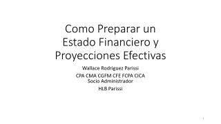 Como  Preparar un  Estado Financiero y Proyecciones Efectivas