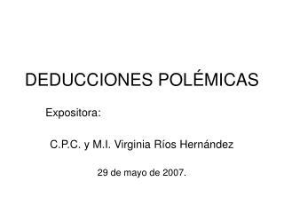 DEDUCCIONES POLÉMICAS