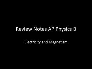 Review Notes AP Physics B