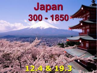 Japan  300 - 1850