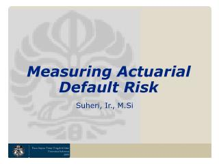 Measuring Actuarial Default Risk