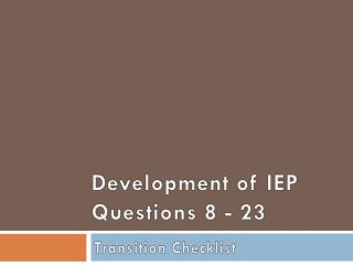 Development of IEP Questions 8 - 23