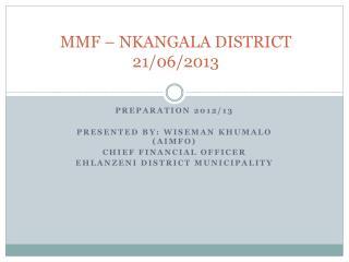 MMF – NKANGALA DISTRICT 2 1 /06/2013