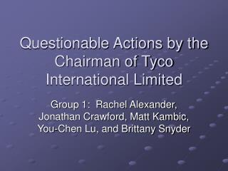 Questionable Actions by the Chairman of Tyco International Limited