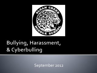 Bullying, Harassment,  &  Cyberbulling