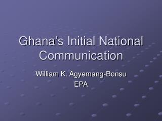 Ghana s Initial National Communication