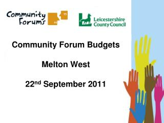 Community Forum Budgets Melton West 22 nd  September 2011