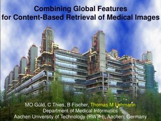 Combining Global Features for Content-Based Retrieval of Medical Images