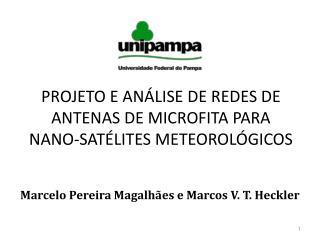 PROJETO E ANÁLISE DE REDES DE ANTENAS DE MICROFITA PARA  NANO-SATÉLITES METEOROLÓGICOS