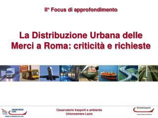 La Distribuzione Urbana delle Merci a Roma: criticit� e richieste