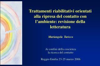 Ai confini della coscienza   la ricerca del contatto Reggio Emilia 23-25 marzo 2006