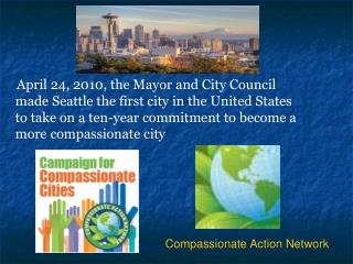 April 24, 2010, the Mayor and City Council  made Seattle the first city in the United States