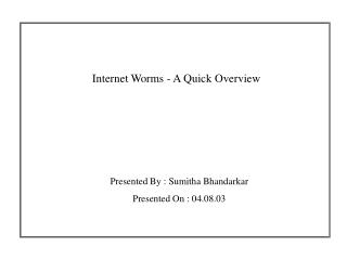 Internet Worms - A Quick Overview
