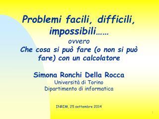 Problemi facili, difficili, impossibili…… ovvero