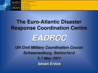 The Euro-Atlantic Disaster Response Coordination Centre