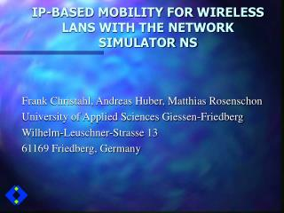 IP-BASED MOBILITY FOR WIRELESS LANS WITH THE NETWORK SIMULATOR NS