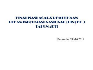 FINALISASI ACARA PEMBUKAAN  PEKAN INFORMASI NASIONAL (PIN) KE 3 TAHUN 2011