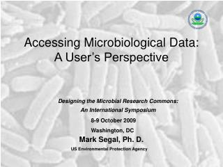 Accessing Microbiological Data: A User's Perspective
