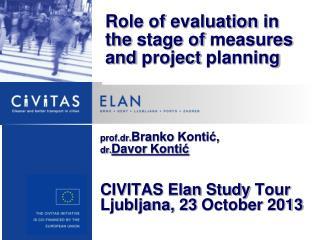 prof.dr. Branko  Kontić,  dr. Davor  Kontić CIVITAS  Elan  Study Tour Ljubljana, 23  October  2013