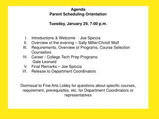 Agenda Parent Scheduling Orientation Tuesday, January 29, 7:00 p.m.