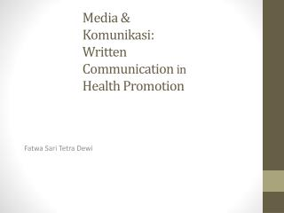 Media &  Komunikasi : Written Communication  in  Health Promotion